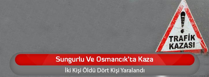 Sungurlu Ve Osmancık'ta Kaza
