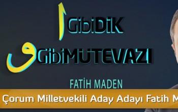 AK Parti Çorum Milletvekili Aday Adayı Fatih Maden