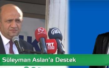 Bakandan Süleyman Aslan'a Destek