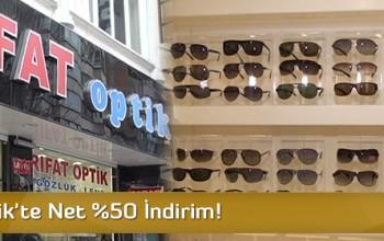 Rıfat Optik'te Net %50 İndirim!
