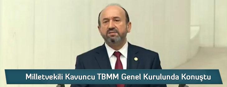 Milletvekili Kavuncu TBMM Genel Kurulunda Konuştu