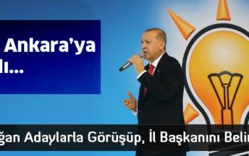AK Parti İl Başkanlığı İçin 4 isim Ankara'ya Çağrıldı