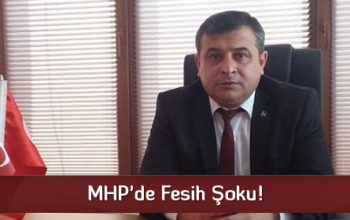 MHP'de Fesih Şoku!